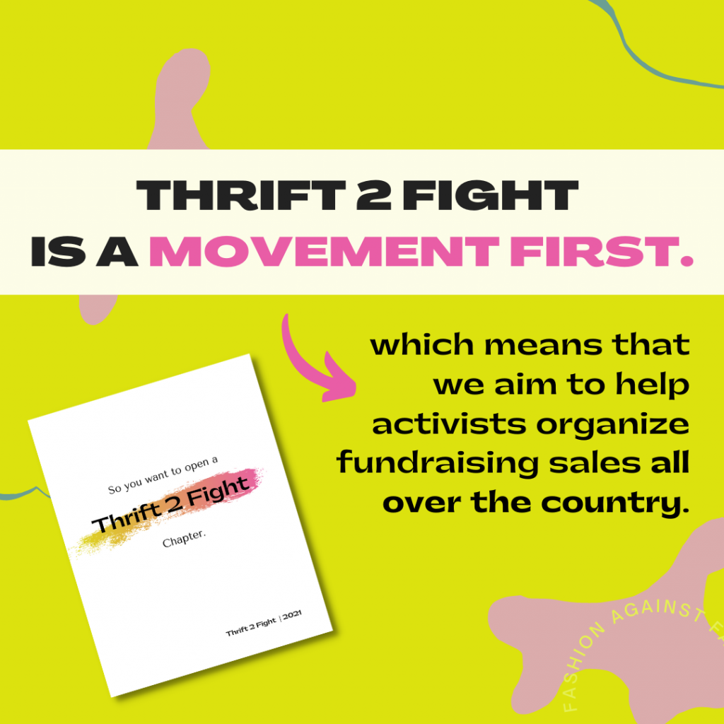 Thrift 2 Fight is a movement first. Which means that we aim to help activists organize fundraising sales all over the country.